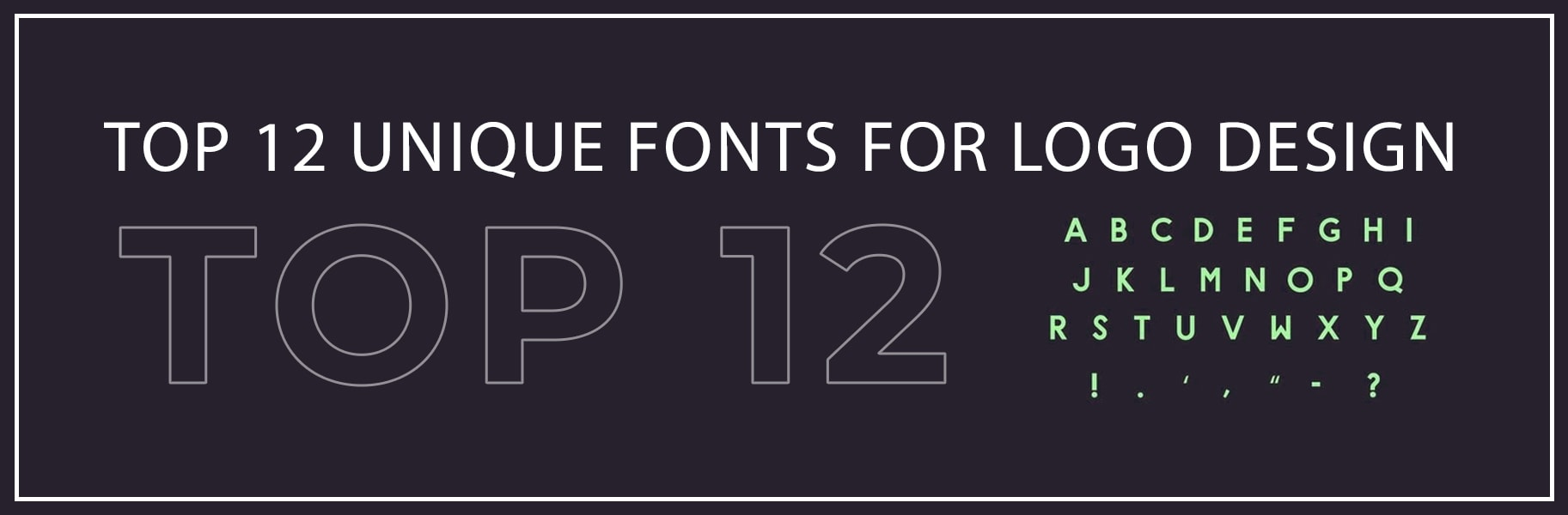 Top 12 Unique Fonts for Logo Design