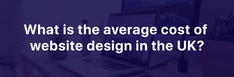 What is the average cost of website design in the UK? | Clear Design